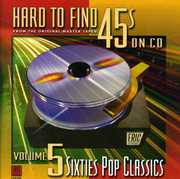 Hard-To-Find 45'S On CD, Vol. 5: 60S Pop Classics , Various Artists