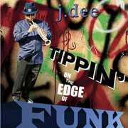 Tippin on the Edge of Funk , J. Dee