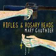 Rifles And Rosary Beads , Mary Gauthier