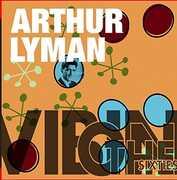 Vibin' on the Sixties , Arthur Lyman