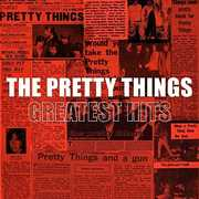 Greatest Hits , The Pretty Things