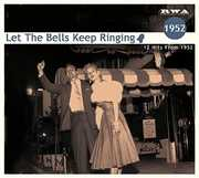 Let The Bells Keep Ringing: 12 Hits From 1952 [Import]