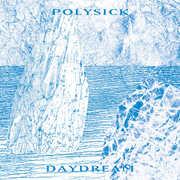 Daydream , Polysick