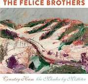Country Ham , The Felice Brothers