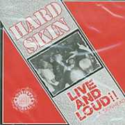Live & Loud & Skinhead , Hard Skin