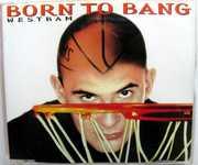 Born to Bang /  Westbound Express , WestBam