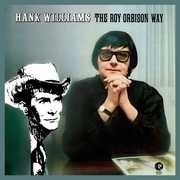 Hank Williams The Roy Orbison Way , Roy Orbison