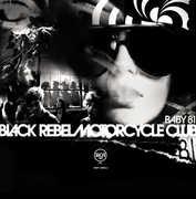 Baby 81 , Black Rebel Motorcycle Club