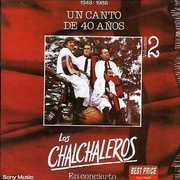 Un Canto de 40 Anos II [Import] , Los Chalchaleros