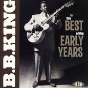 The Best Of The Early Years [Import] , B.B. King