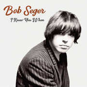 I Knew You When , Bob Seger