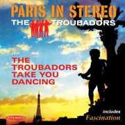 Paris in Stereo & the Troubadors Take You Dancing , Troubadors