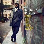 Take Me to the Alley , Gregory Porter