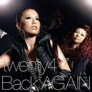 Back Again [Import] , Twenty4-7