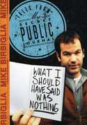 What I Should Have Said Was Nothing , Mike Birbiglia