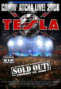 Comin' Atcha Live! 2008 , Tesla
