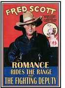 Romance Rides the Range (1936) /  Fighting Deputy , Fred Scott