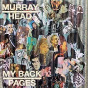 My Back Pages , Murray Head