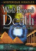 Mysterious Miracles: World Beyond Death