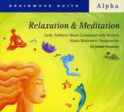 Brainwave Suite: Relaxation and Meditation , Jeffrey D. Thompson
