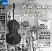 Heitor Villa-Lobos: Symphonies Nos. 8, 9 & 11