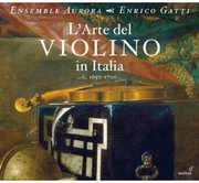 L'arte Del Violino in Italia; 1650-1700 , Enrico Gatti