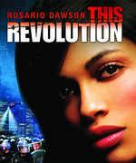 This Revolution , Rosario Dawson