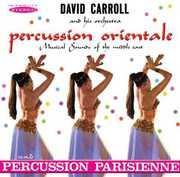 Percussion Orientale and Percussion Parisienne , David Carroll