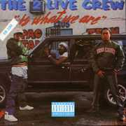 2 Live Crew Is What We Are , 2 Live Crew