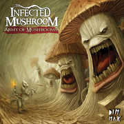 Army of Mushrooms [Explicit Content] , Infected Mushroom