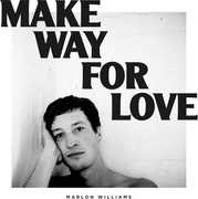 Make Way For Love , Marlon Williams