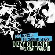 Big Bands Swingin Years: Dizzy Gillespie , Dizzy Gillespie