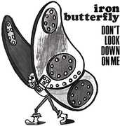 Dont Look Down on Me , Iron Butterfly