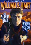 The Narrow Trail /  Wagon Tracks , William S. Hart