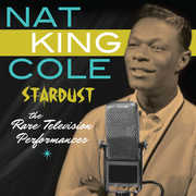 Stardust: The Rare Television Performances , Nat King Cole