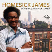 Shake Your Money Maker , Homesick James