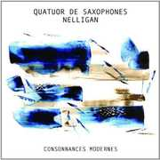 Consonances Modernes [Import] , Quatuor De Saxophones Nelligan