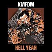 Hell Yeah , KMFDM