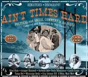 Ain't Times Hard: Political and Social Comment In The Blues , Various Artists