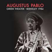 Greek Theater - Berkeley 1984 , Augustus Pablo