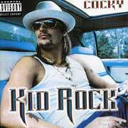 Cocky [Explicit Content] , Kid Rock