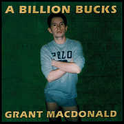 Billion Bucks , Grant MacDonald