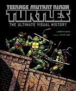 The Ultimate Visual History (Teenage Mutant Ninja Turtles)