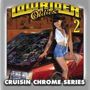 Lowrider Oldies Chrome, Vol. 2 , Various Artists