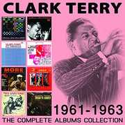 Complete Albums Collection: 1961-1963 , Clark Terry