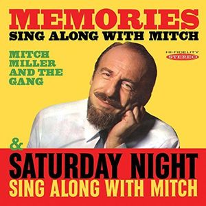 Memories: Sing Along With Mitch - Saturday Night Sing Along With Mitch , Mitch Miller