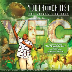 The Struggle Is Over , Youth for Christ
