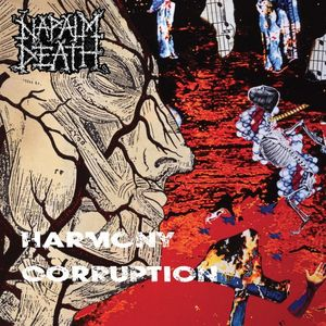 Harmony Corruption , Napalm Death