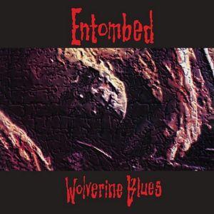 Wolverine Blues , Entombed