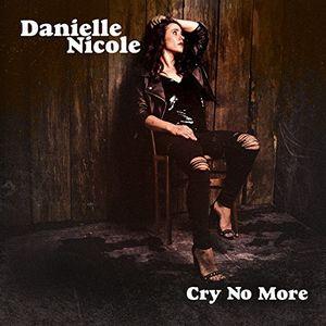 Cry No More , Danielle Nicole